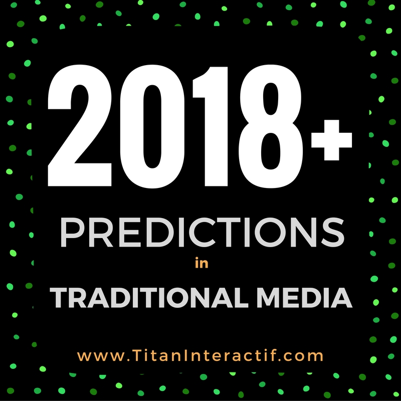 Traditional Media in 2018 & Beyond