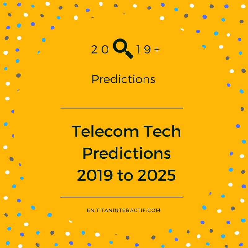 2019 Telecom Technology predictions