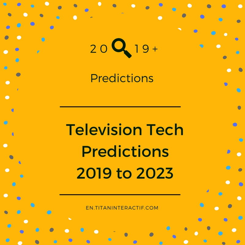 2019 Television Technology predictions