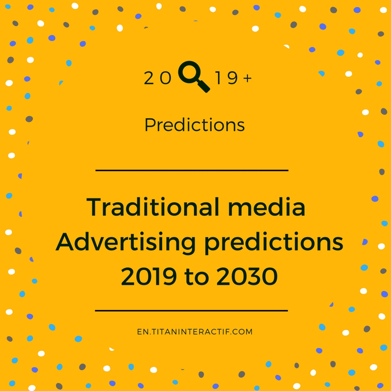 Traditional Media predictions for 2019 and beyond