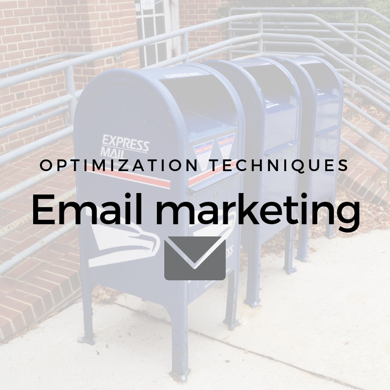 How do you optimize your email marketing?