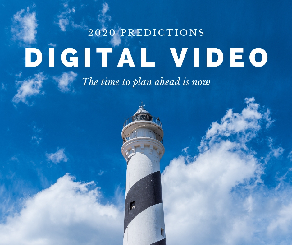 Digital Video Forecast for 2020 and beyond