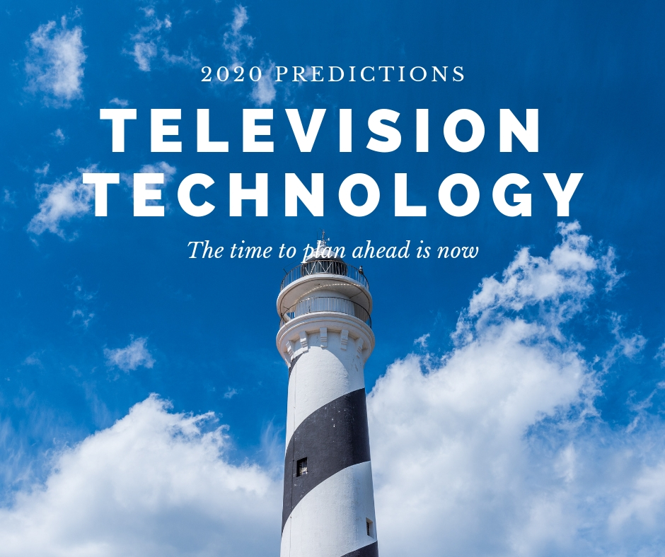 2020 Television Technology predictions