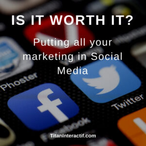 putting all your marketing in social media