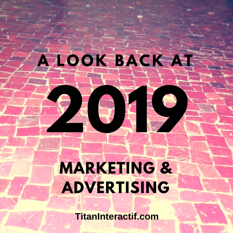 A look back at 2019 in Marketing and Advertising