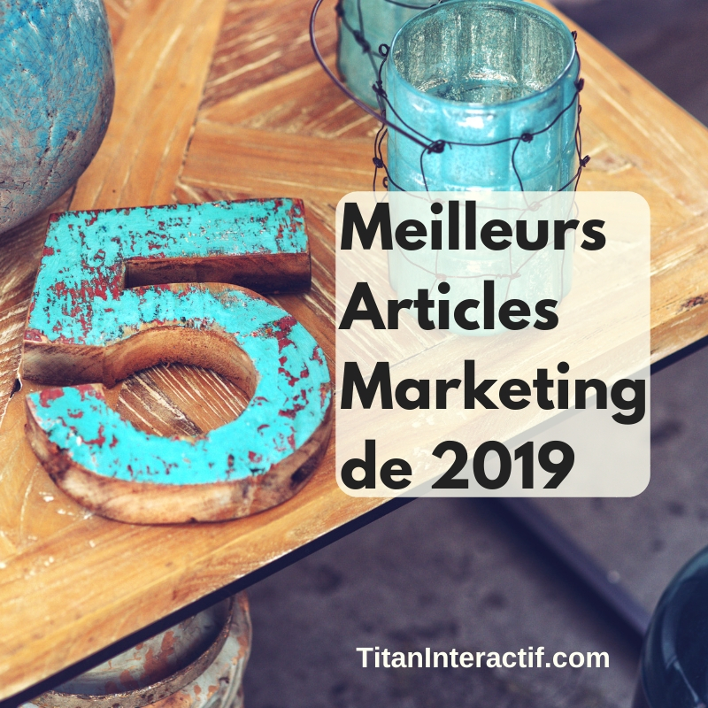 Mes 5 meilleurs articles marketing de 2019