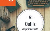 12 outils pour être productif toute la journée
