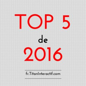 TOP 5 2016 titaninteractif