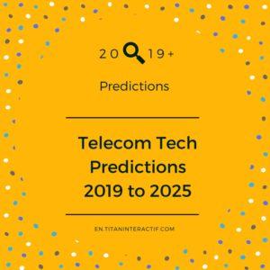 2019+ telecom technology predictions