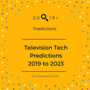 2019+ television tech predictions