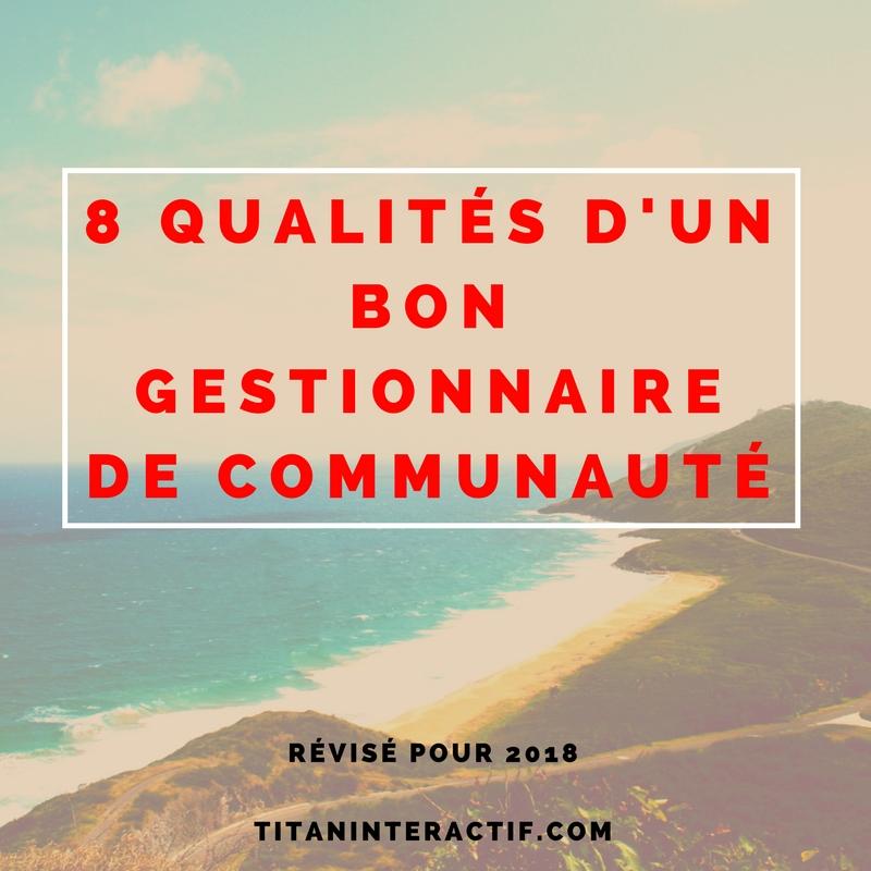 8 Qualités d'un bon gestionnaire de communauté en 2018