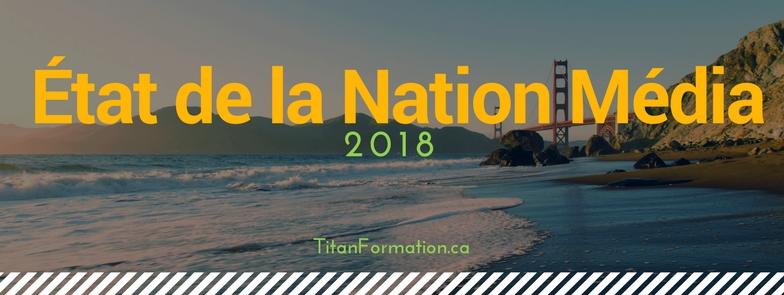 État de la Nation Média 2018 au Canada et Québec