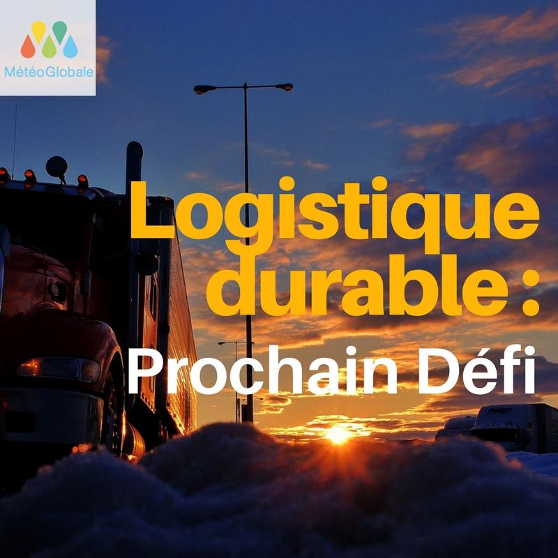 Logistique Durable : Nouveau défi de l'entreprise