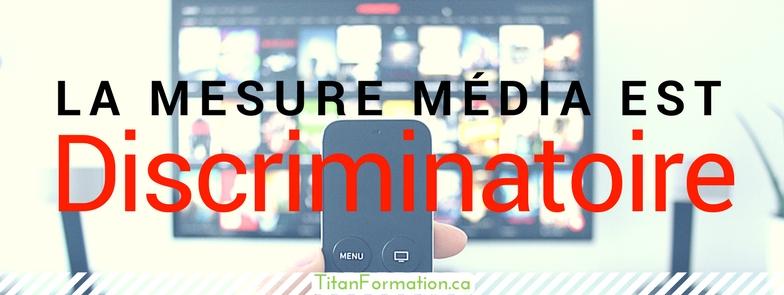 La mesure média traditionnelle est discriminatoire!