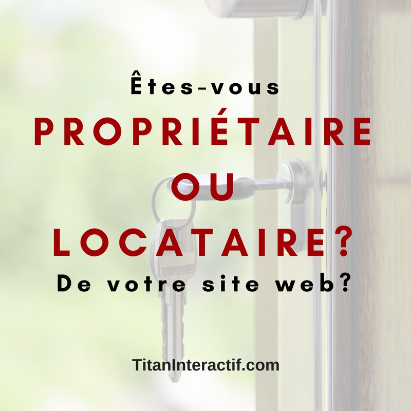 Êtes-vous propriétaire ou locataire de votre site web?