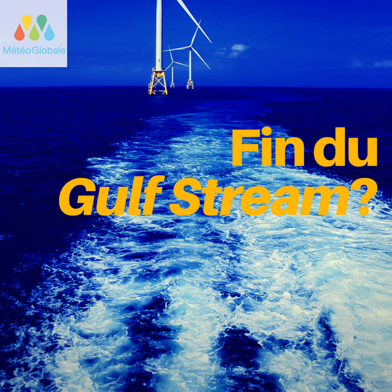 Le Gulf Stream va-t-il nous lâcher ?