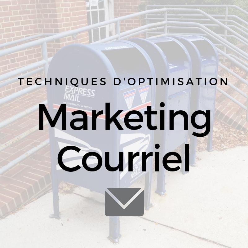 Comment optimisez-vous votre marketing par courriel?