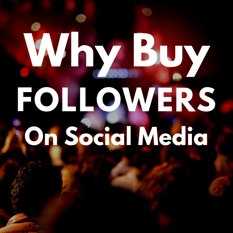 The top 4 reasons to buy followers on social media.