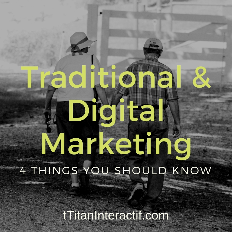 4 Things to Know About Traditional Marketing vs. Digital Marketing