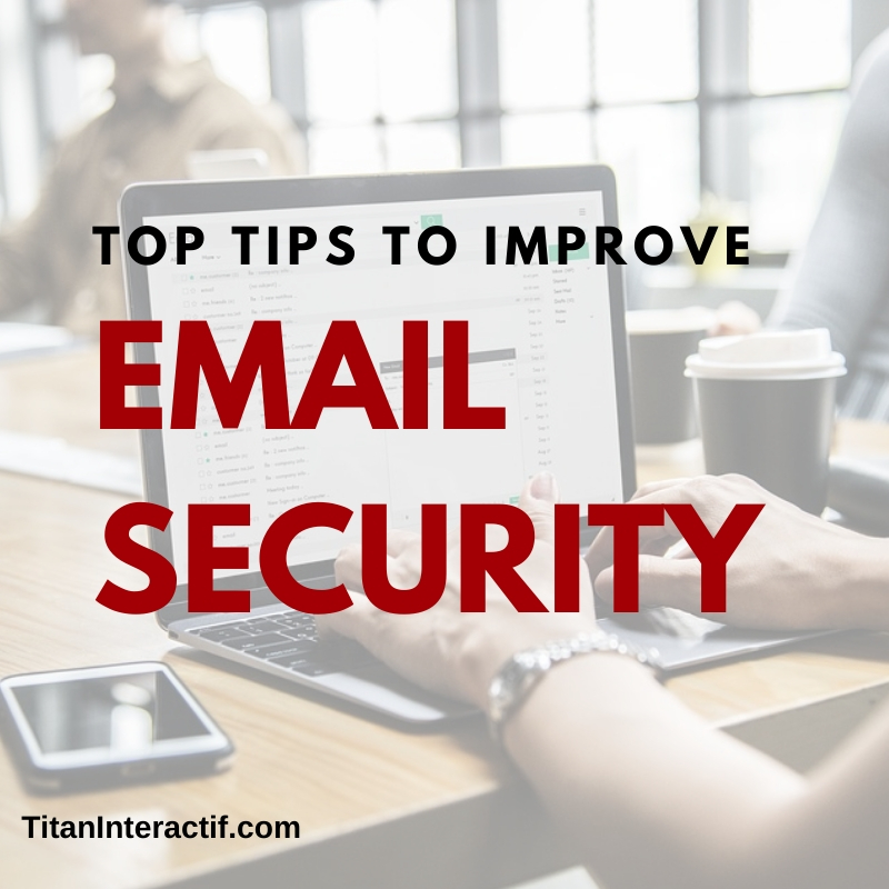 Top tips for improving company email security