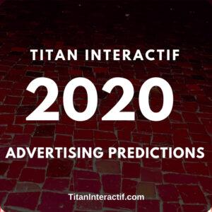 2020 ADVERTISING PREDICTIONS