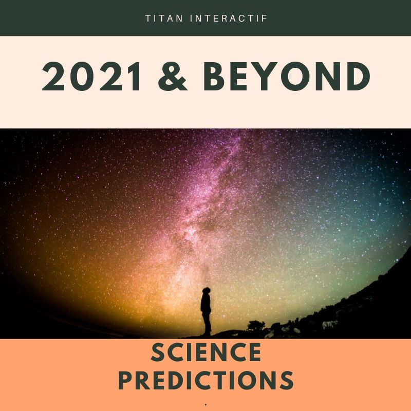 2021 Science Predictions, what are you expecting?